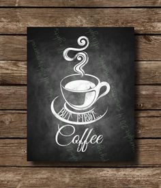 Coffee Chalkboard Home or Office Sign - DIY Download and Print - Printable File