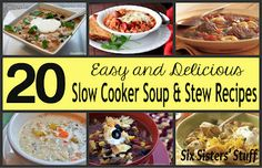 20 Easy and Delicious Slow Cooker Soups and Stews from SixSistersStuff.com - perfect for cold winter days!