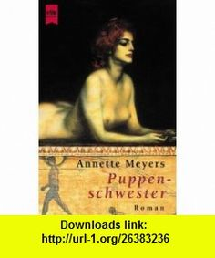 Puppenschwester. (9783453178106) Annette Meyers , ISBN-10: 3453178106  , ISBN-13: 978-3453178106 ,  , tutorials , pdf , ebook , torrent , downloads , rapidshare , filesonic , hotfile , megaupload , fileserve
