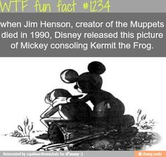 when Jim Henson, creator of the Muppets died in Disney released this picture of Mickey consoling Kermit the Frog. MORE OF WTF FACTS are coming HERE awesome and fun facts ONLY Disney Love, Disney Magic, Disney Stuff, Disney Disney, Disney Bound, Gumball, Disney Fun Facts, Funny Disney, Disney Memes