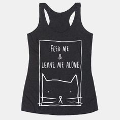 Feed Me And Leave Me Alone - Every Cat Ever, LOL