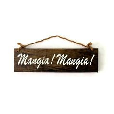 Mangia! Mangia! Wood Sign