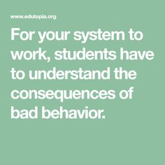 For your system to work, students have to understand the consequences of bad behavior. Behavior Management Strategies, Students, Peace, How To Plan, Math, Math Resources, Sobriety, World, Mathematics