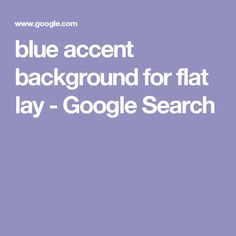 blue accent background for flat lay - Google Search