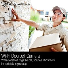 Wi-Fi Doorbell Camera  When someone rings the bell, you see who's there immediately in your app.