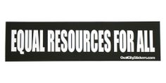 Equal Resources For All Bumper Sticker