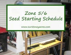 Here's a great Zone 5/6 Seed Starting Schedule. If you live in these gardening zones you can use this post as a guide for when to plant your seedlings.