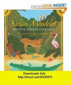 Nelson Mandelas Favorite African Folktales (9780393329902) Nelson Mandela , ISBN-10: 0393329909  , ISBN-13: 978-0393329902 ,  , tutorials , pdf , ebook , torrent , downloads , rapidshare , filesonic , hotfile , megaupload , fileserve