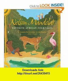 Nelson Mandelas Favorite African Folktales (9780393329902) Nelson Mandela , ISBN-10: 0393329909  , ISBN-13: 978-0393329902 ,  , tutorials , pdf , ebook , torrent , downloads , rapidshare , filesonic , hotfile , megaupload , fileserve
