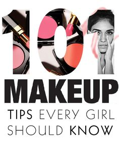 What about we strike a 101 Make Up Tips and Tricks towards you.
