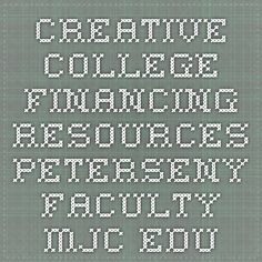 Creative College Financing Resources ... peterseny.faculty.mjc.edu