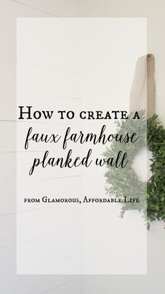 Faux Planked Wall from Glamorous, Affordable Life