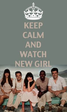 New Girl...irritating tv show..Hubby got me into watching it and I don't like leaving things midway!