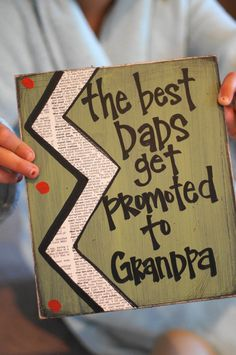 "SUCH a cute way to tell your dad he's getting a ""promotion"". Could also make it ""The best parents get promoted to grandparents"" for both mom and dad."