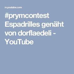 #prymcontest Espadrilles genäht von dorflaedeli - YouTube