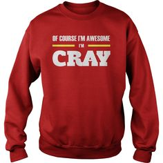 Ofcourse I'm Awesome I'm CRAY - Tees, Hoodies, Sweat Shirts, Tops, etc #gift #ideas #Popular #Everything #Videos #Shop #Animals #pets #Architecture #Art #Cars #motorcycles #Celebrities #DIY #crafts #Design #Education #Entertainment #Food #drink #Gardening #Geek #Hair #beauty #Health #fitness #History #Holidays #events #Home decor #Humor #Illustrations #posters #Kids #parenting #Men #Outdoors #Photography #Products #Quotes #Science #nature #Sports #Tattoos #Technology #Travel #Weddings #Women