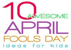 April Fools Day ideas