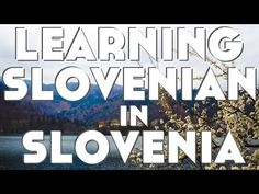 Learning Slovenian in Slovenia║Lindsay Does Languages Video - YouTube