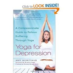 Yoga for Depression: A Compassionate Guide to Relieve Suffering Through Yoga [Paperback]  Amy Weintraub (Author)