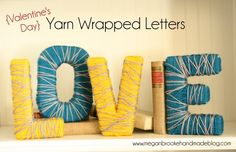 Yarn wrapped letters.  Shades of red, pink, and/or purple yarn could be used instead of the ones shown.
