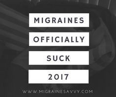 I know I should not say this, but migraines suck. I am in the search of a better more descriptive word so scroll down to see my list and vote on your favorite or even better add your own.