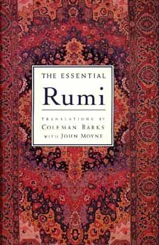 The ecstatic, spiritual poetry of Rumi.