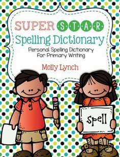 Super Star Spelling Dictionary - Personal Dictionary for Primary Writing!