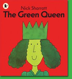 The Green Queen - great book to read to baby's 'n todlers.