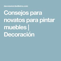 Consejos para novatos para pintar muebles | Decoración Paint Furniture, Furniture Makeover, Painting Tips, Painting Techniques, Furniture Restoration, Chalk Paint, Shabby Chic, Home Decor, Queso