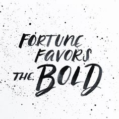 fortune favors the bold, handlettering by Script Merchant quote inspiration