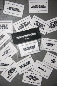 Met de complimenten van Mwah.  Je vriend, meissie, kennis, baas, buurman, moeder, collega, neef, nicht of zelfs een onbekende. Laat ze stralen met deze Mwah complimentjes waar jij je naam onder zet.  16 tekstuele verwennerijen in 1 zakje. http://shop.mwah.nl/winkel/product/%3Cbr%3EMwah%27s_%3Cbr%3E_Complimentjes #mwah #quote #kado