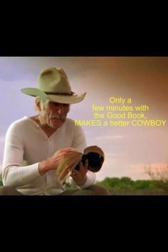 Only a few minutes with the good book makes a better cowboy Western Quotes, Cowboy Quotes, Lonesome Dove Quotes, Robert Duvall, Cowboy And Cowgirl, Cowboy Hats, Real Cowboys, Western Movies, Movie Quotes