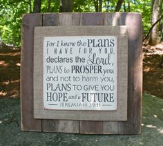 Jeremiah 29:11 Rustic sign  :)