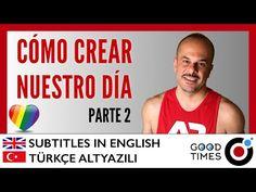 Cómo crear nuestro día - Parte 2 (Subtitled / Altyazili) - YouTube