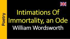 Poesía (ES) - Poetry (EN) - Poesia (PT) - Poésie (FR): William Wordsworth - Intimations Of Immortality, a...