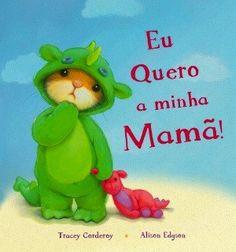 Capa do livro «Eu quero a minha Mamã!»É a primeira vez que o Artur passa o dia sem a mãe e sente logo a sua falta. Mesmo o seu fantástico fato de dragão e o brinquedo preferido não o conseguem animar...