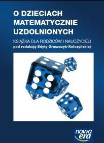 O dzieciach matematycznie uzdolnionych. Książka dla rodziców i nauczycieli