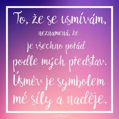 Někdy se stačí podívat člověku pořádně do očí aby si poznal/ Mantra, Motto, Mom Quotes, Quotes To Live By, Life Quotes, Positive Quotes For Life, Quotes For Students, Lessons Learned, Wise Words