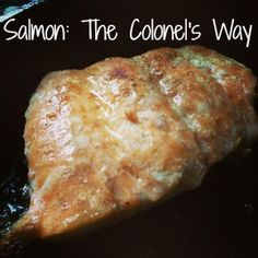 Salmon The Colonel's Way