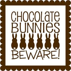 I just love bunnies... and with chocolate