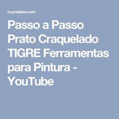 Passo a Passo  Prato Craquelado TIGRE Ferramentas para Pintura - YouTube