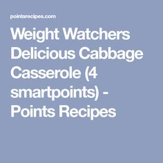 Weight Watchers Delicious Cabbage Casserole (4 smartpoints) - Points Recipes