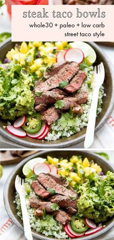 Steak Taco Bowls. These steak taco bowls are so flavorful with tender steak, creamy guac, sweet pineapple salsa, and cilantro-lime cauliflower rice. Whole30, paleo, and low carb, they're a healthier Whole30 Mexican recipe that the whole family will love. #mexicanrecipes #mexican #whole30 #paleo #lowcarb #whole30recipes #whole30dinners #dinner #keto #summer #summerdinners #latin #taco #bowl