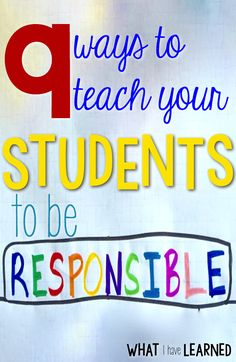 9 ways to teach students to be responsible in the elementary classroom gives some good tips and ideas on how to instill a sense of responsibility in your students. Character Education | Classroom Management | Personal Responsibility | Clasroom Culture | C