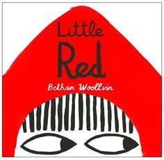 Little Red, Book by Bethan Woollvin (Hardcover) | chapters.indigo.ca