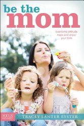 My thoughts on the book Be the Mom.  #Book #Review