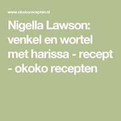 Nigella Lawson: venkel en wortel met harissa - recept - okoko recepten