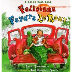 This is one of my favorite children's books ever! The book chronicles the adventure of a Cajun girl who has a lot of spunk.