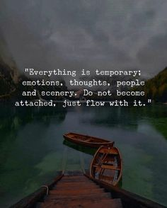 Positive Quotes : Everything is temporary; emotions thoughts people and scenery…. Positive Quotes : Everything is temporary; emotions thoughts people and scenery. Short Inspirational Quotes, Motivational Quotes For Life, Inspiring Quotes About Life, Meaningful Quotes, Positive Quotes, Positive Vibes, Inspirational Thoughts, Quotes About Feelings, Deep Quotes About Life