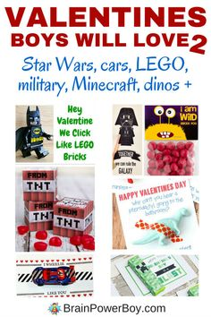 Valentines Boys Will Love Part 2! If you are looking for valentines for boys, this is the article for you. Click the image to see LEGO valentines, Minecraft valentines, Star Wars valentines, as well as valentines with dinos, cars, monsters and more. Free printable valentines are included. Enjoy!